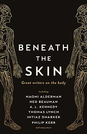 Beneath the Skin: Great Writers on the Body (Wellcome Collection)