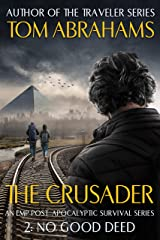 No Good Deed: An EMP Post-Apocalyptic Survival Series (The Crusader Book 2) Kindle Edition