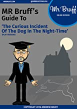 Mr Bruff's Guide to 'The Curious Incident of the Dog in the Night-Time (play version)'