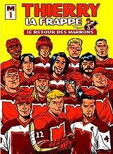 Thierry la Frappe: Le retour des Marrons (French Edition)