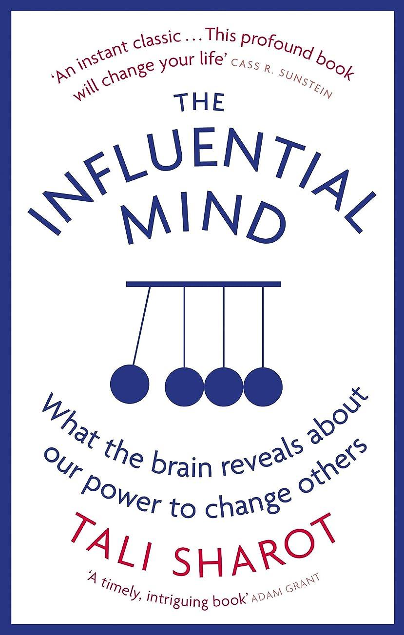 エチケット上院議員陰謀The Influential Mind: What the Brain Reveals About Our Power to Change Others (English Edition)