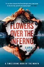 Flowers Over the Inferno: A Times Book of the Summer and Crime Book of the Month (A Teresa Battaglia thriller)