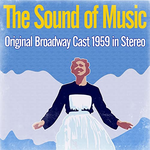 The Sound of Music - Original Broadway Cast 1959 (Stereo) by