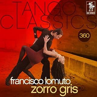 Tango Classics 360: Zorro Gris (Historical Recordings)