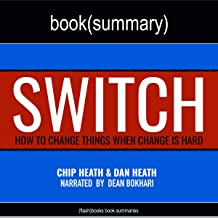 Switch by Chip Heath and Dan Heath - Book Summary: How to Change Things When Change Is Hard
