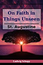 On Faith in Things Unseen
