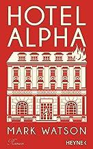 Hotel Alpha: Roman (German Edition)
