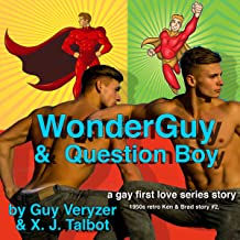WonderGuy & QuestionBoy: 1950s Retro Ken & Brad Story #2, and Gay First Love Series Story