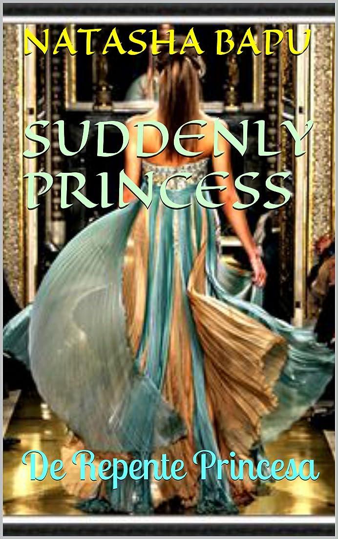 敵対的冷酷なウッズSuddenly Princess: De Repente Princesa (Princesas Indomaveis Livro 1) (Portuguese Edition)