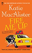 "Fire Me Up: An Aisling Grey, Guardian, Novel (""Aisling Grey, Guardian, Novel"" Book 2)"
