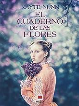 El cuaderno de las flores (Grandes Novelas) (Spanish Edition)