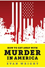 How to Get Away With Murder in America Kindle Edition
