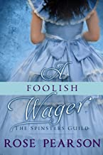 A Foolish Wager (The Spinsters Guild Book 4) (English Edition)