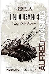 Endurance: La prisión blanca: El legendario viaje de Shackleton al Polo Sur (Ensayo) (Spanish Edition) Kindle Edition