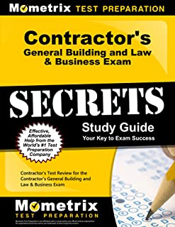 Contractor's General Building and Law & Business Exam Secrets Study Guide: Contractor's Test Review for the Contractor's G...