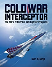 Cold War Interceptor: The RAF's F.155T/O.R. 329 Fighter Projects