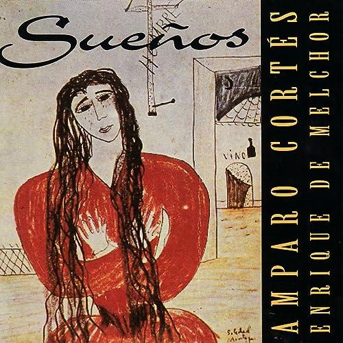 Sueños by Amparo Cortés & Enrique de Melchor on Amazon Music - Amazon.com