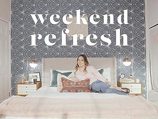 Weekend Refresh