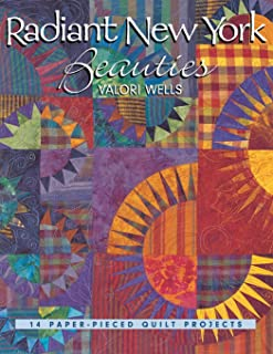 Radiant New York Beauties. 14 Paper-Pieced Quilt Projects