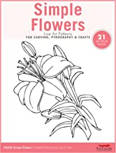 Simple Flowers Line Art Patterns for Carving, Pyrography & Crafts (Fox Chapel Publishing) 21 Original Designs by Lora Iris...