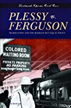 Plessy v. Ferguson: Segregation and the Separate but Equal Policy (Landmark Supreme Court Cases)
