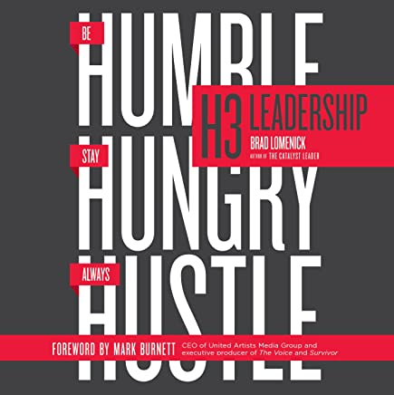 Amazon com: H3 Leadership: Stay Hungry  Be Humble  Always Hustle