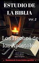 Estudio de la Biblia: Los Hechos de los Apóstoles (Enseñanzas de la Sana Doctrina nº 2) (Spanish Edition)