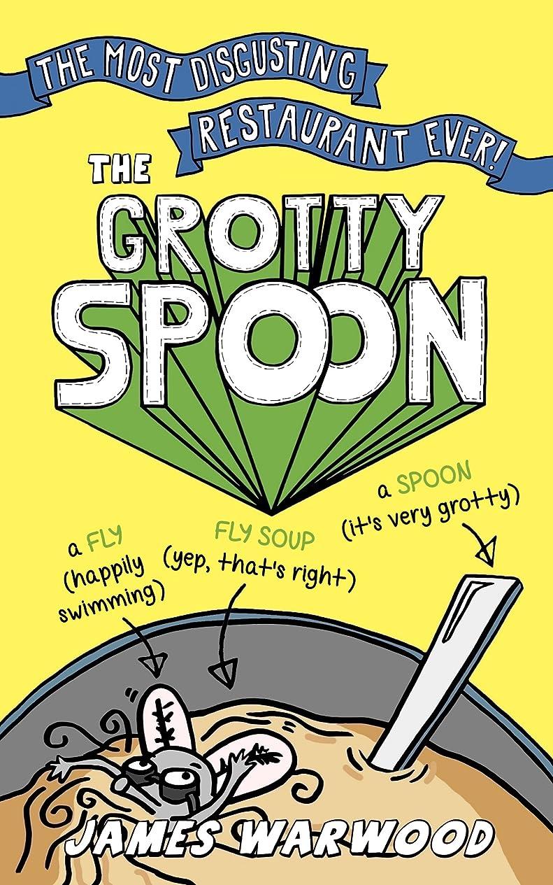 興味愚か岩The Grotty Spoon: The Most Disgusting Restaurant Ever (English Edition)