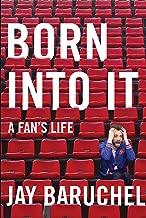 Born into It: A Fan's Life