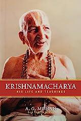 Krishnamacharya: His Life and Teachings Kindle Edition