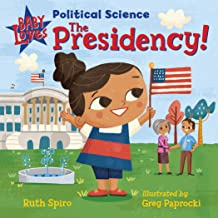 Baby Loves Political Science: The Presidency!