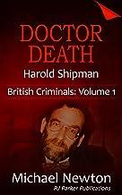Doctor Death: The Story of Serial Killer, Harold Shipman (British Criminals Book 1) (English Edition)