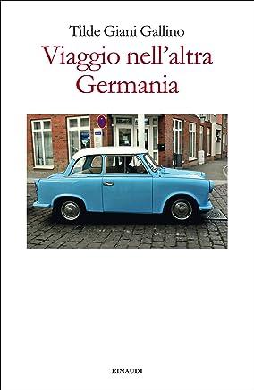 Viaggio nellaltra Germania (Einaudi)