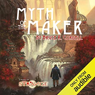 Myth of the Maker: The Strange, Book 1