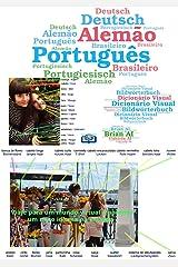 Dicionário Visual Português Alemão Brasileiro - Bildwörterbuch Portugiesisch Deutsch - Viaje para um mundo virtual e aprenda um novo idioma na estrada: ... Visuais Livro 19) (Portuguese Edition) Kindle Edition