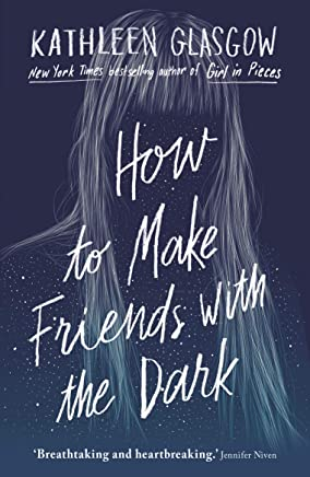 How to Make Friends with the Dark: Breathtaking and heartbreaking, and I loved it with all my heart. Jennifer Niven