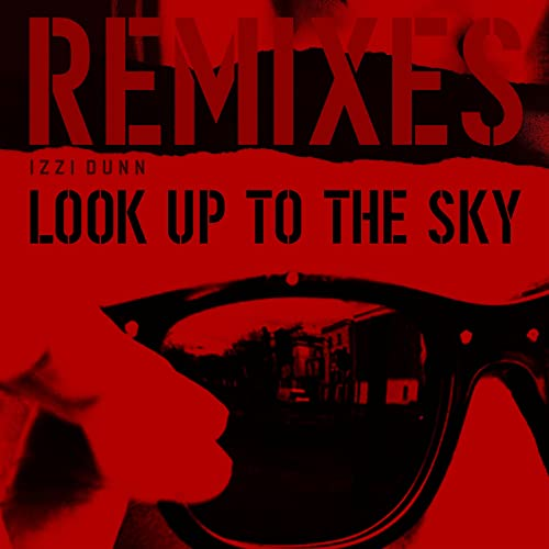Look Up to the Sky [Remixes]