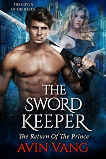 The Sword Keeper: A Dark Paranormal Gothic Romance The Return Of The Prince (The Coven Of The Raven Book 2)