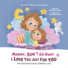 Mommy, Don't Go Away & I Love You Just For You (My First Mindset Collection) (English Edition)