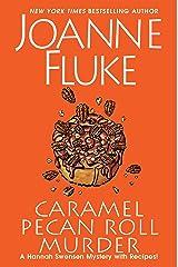 Caramel Pecan Roll Murder (A Hannah Swensen Mystery Book 25) Kindle Edition