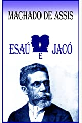 Esaú e Jacó: Machado de Assis eBook Kindle