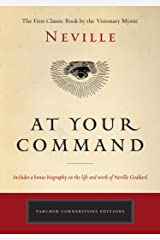 At Your Command: The First Classic Work by the Visionary Mystic (Tarcher Cornerstone Editions) Kindle Edition
