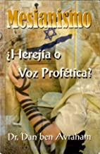 Mesianismo: Herejia o Voz Profetica (Spanish Edition)