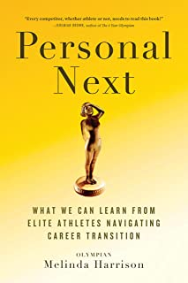 Personal Next: What Elite Athletes Can Teach Us About Navigating Career Transition After Peak Performance