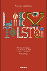 Novelas completas: Felicidade conjugal, A morte de Ivan Ilitch, Sonata a Kreutzer, Padre Siérgui eBook Kindle