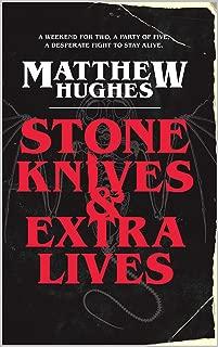 Stone Knives & Extra Lives