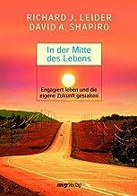 In der Mitte des Lebens: Engagiert leben und die eigene Zukunft gestalten (German Edition)