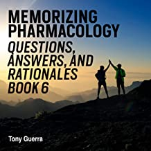 Memorizing Pharmacology Questions, Answers, and Rationales Book 6: Cardio Pharmacology Review with Visual Memory Aids and Mnemonics