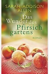 Das Wunder des Pfirsichgartens: Roman (German Edition) Kindle Edition