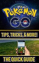 Pokemon Go: Pokemon Go Quick Guide Tips, Tricks, and More (Pokemon Go, Pokemon Go Guide, Pokemon Go Tips Book 1) (English Edition)